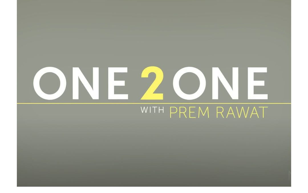 """One 2 One"" with Prem Rawat: New Video Series"
